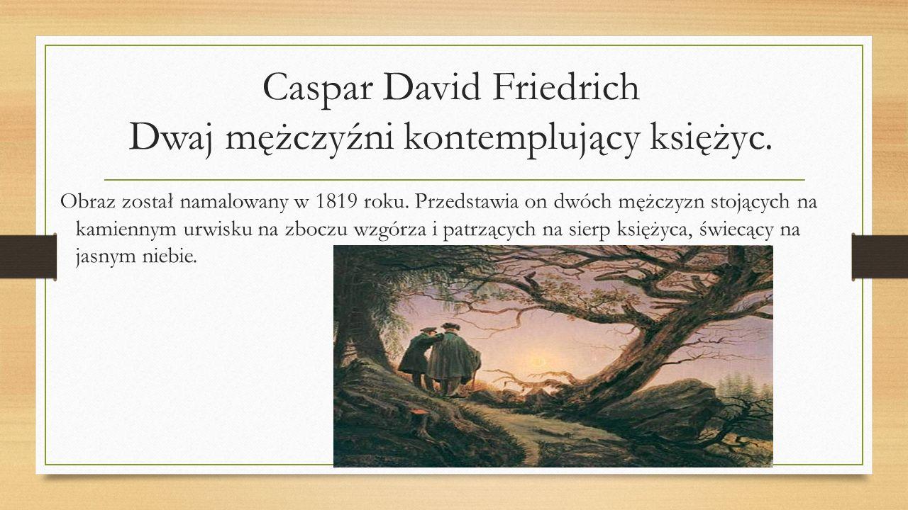 Caspar David Friedrich Dwaj mężczyźni kontemplujący księżyc.