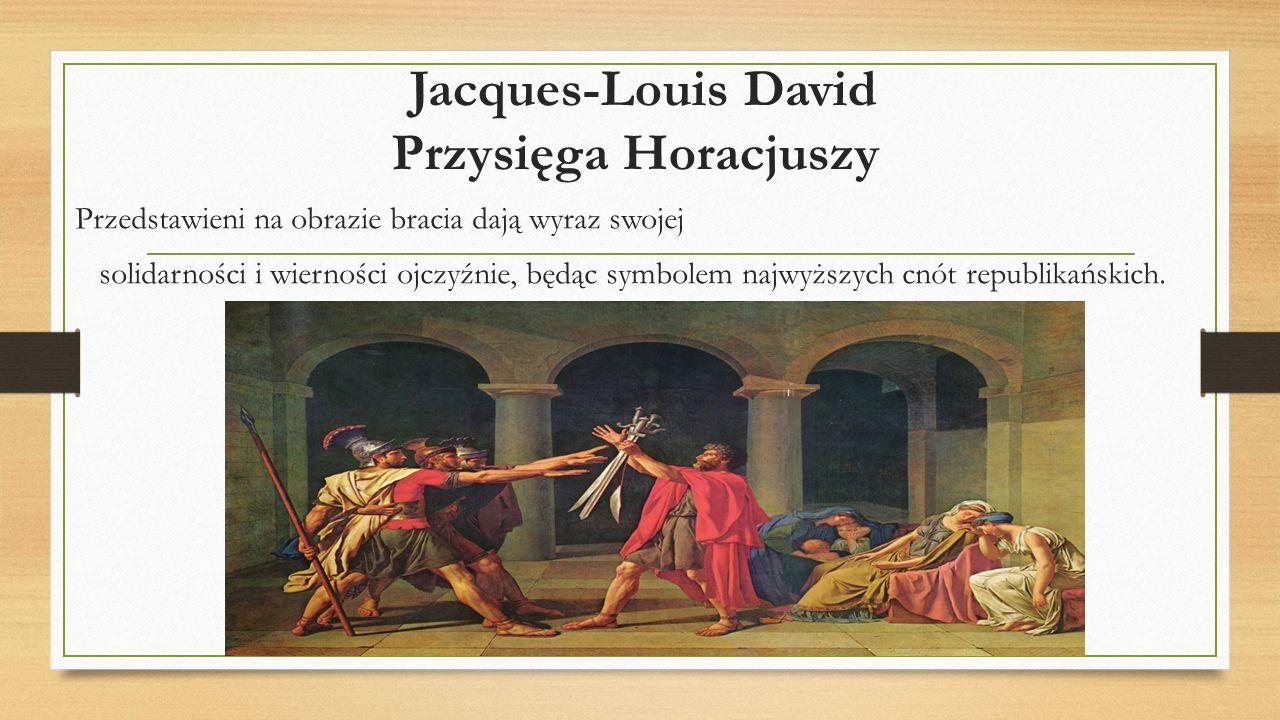 Jacques-Louis David Przysięga Horacjuszy