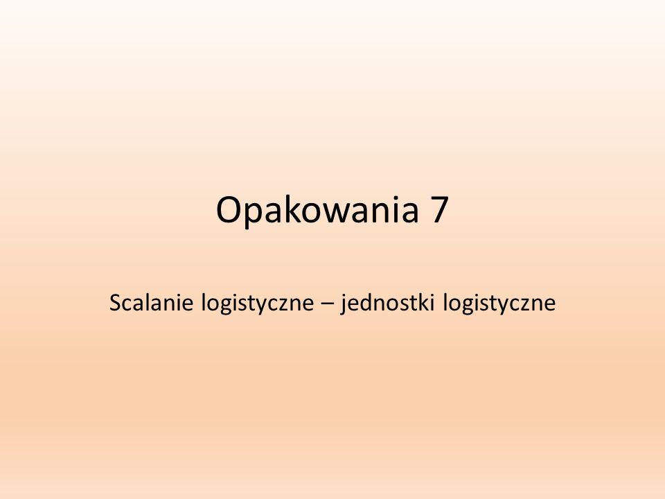 Scalanie logistyczne – jednostki logistyczne