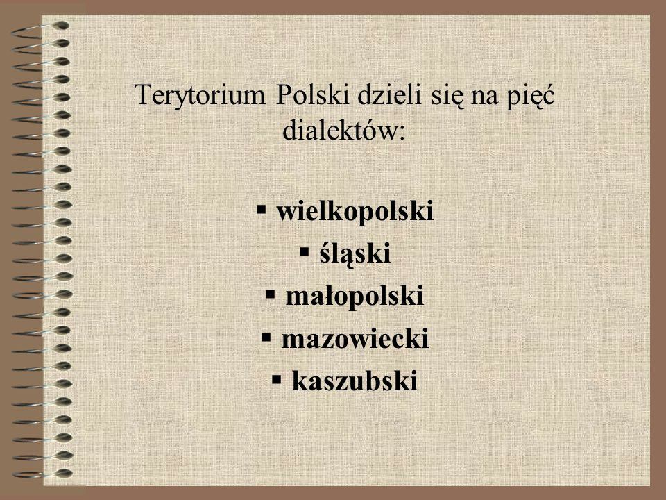 Terytorium Polski dzieli się na pięć dialektów: