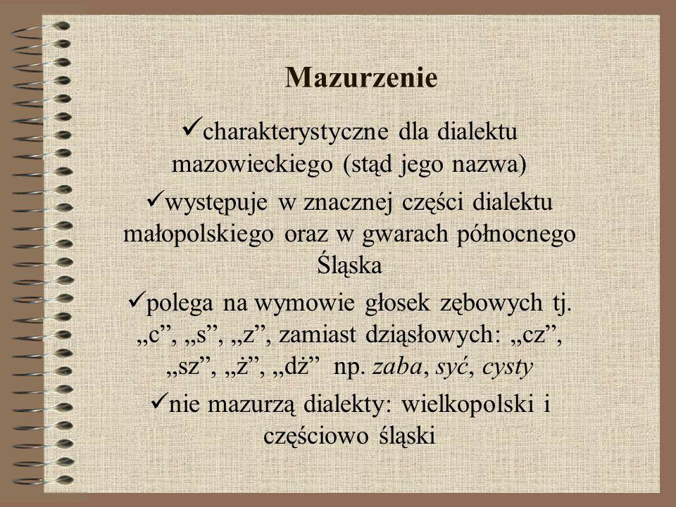 charakterystyczne dla dialektu mazowieckiego (stąd jego nazwa)