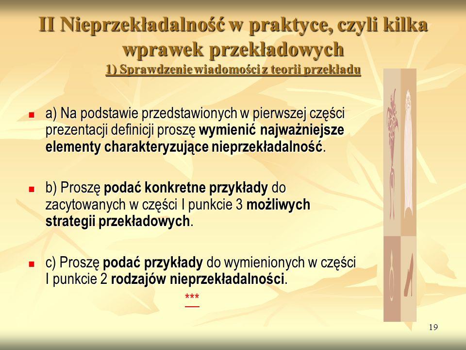 II Nieprzekładalność w praktyce, czyli kilka wprawek przekładowych 1) Sprawdzenie wiadomości z teorii przekładu