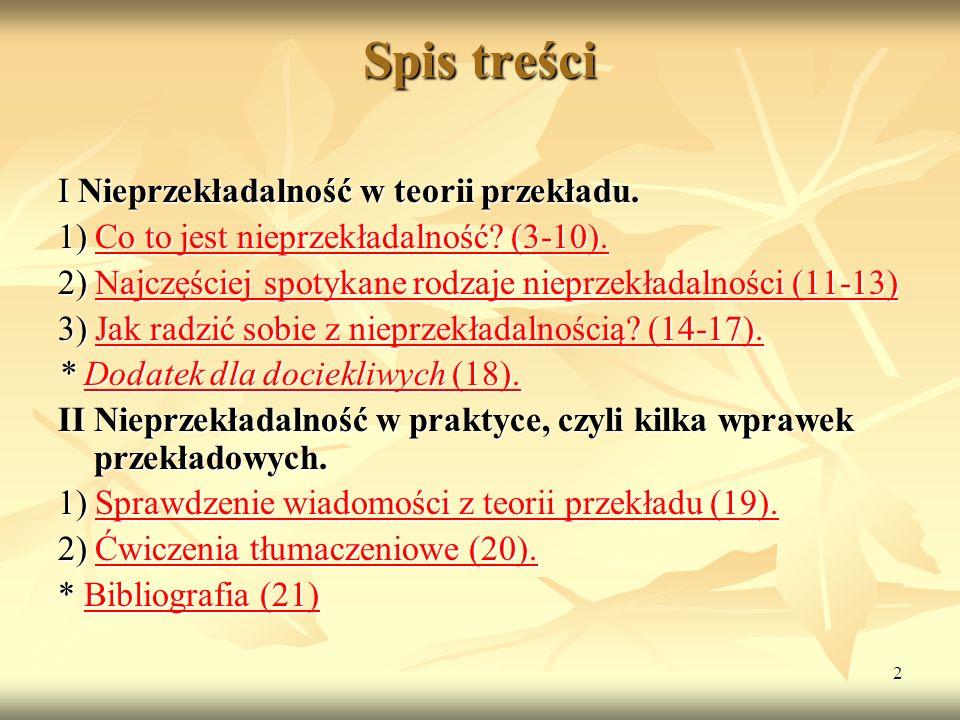 Spis treści I Nieprzekładalność w teorii przekładu.