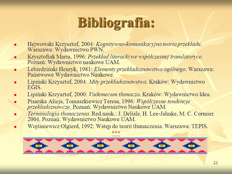 JHKHKH Bibliografia: Hejwowski Krzysztof, 2004: Kognitywno-komunikacyjna teoria przekładu. Warszawa: Wydawnictwo PWN.