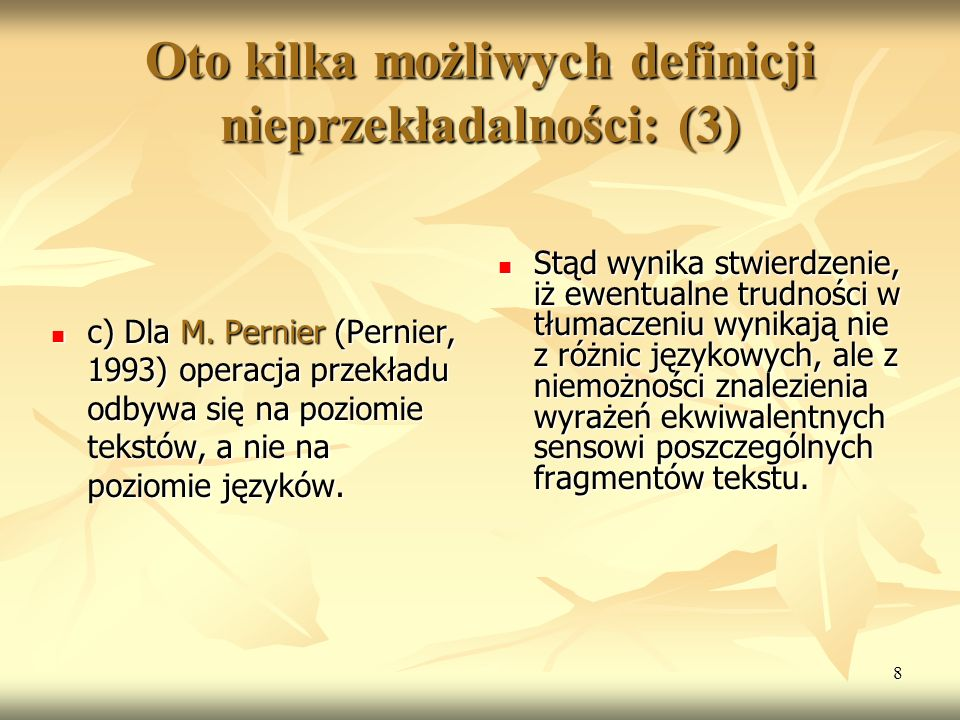 Oto kilka możliwych definicji nieprzekładalności: (3)