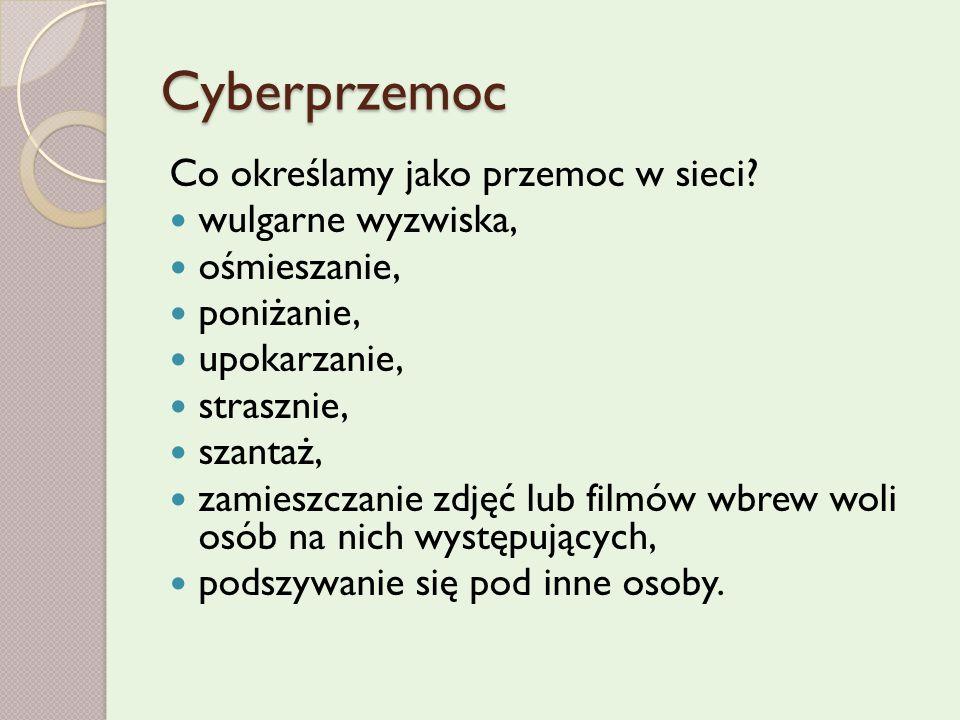 Cyberprzemoc Co określamy jako przemoc w sieci wulgarne wyzwiska,
