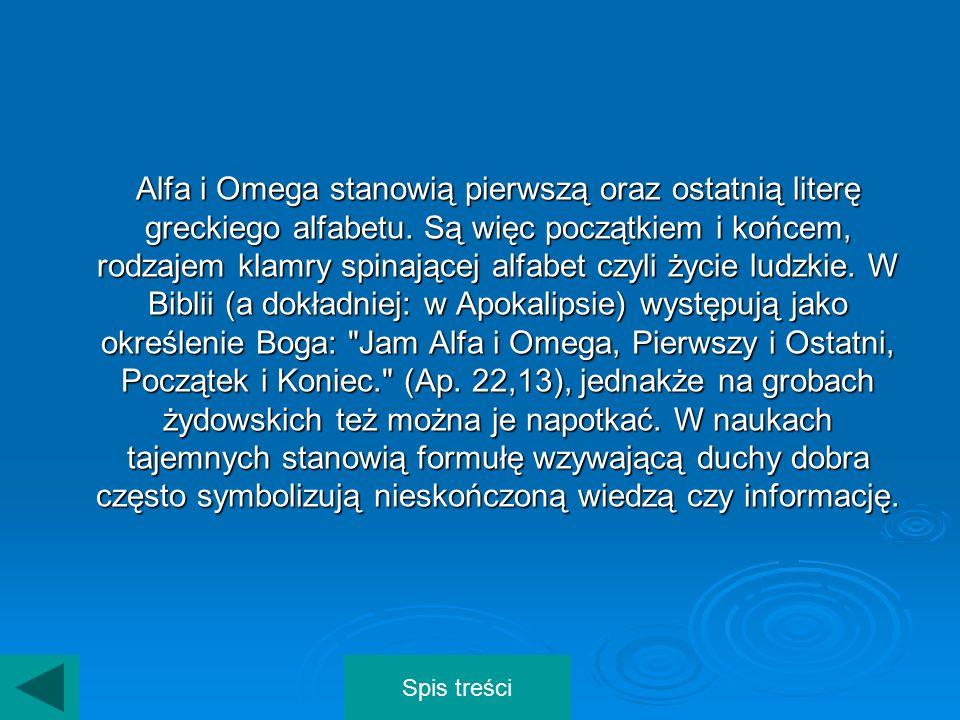 Alfa i Omega stanowią pierwszą oraz ostatnią literę greckiego alfabetu