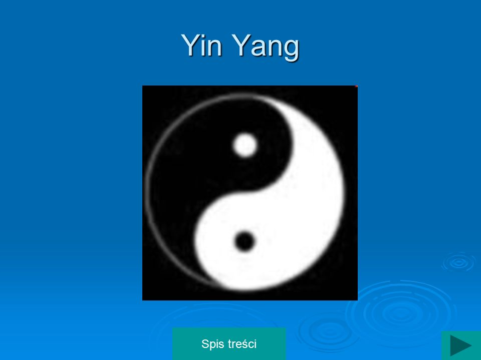 Yin Yang Spis treści