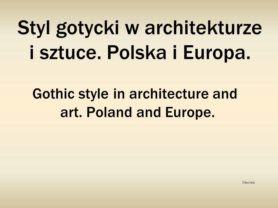 Styl gotycki w architekturze i sztuce. Polska i Europa.
