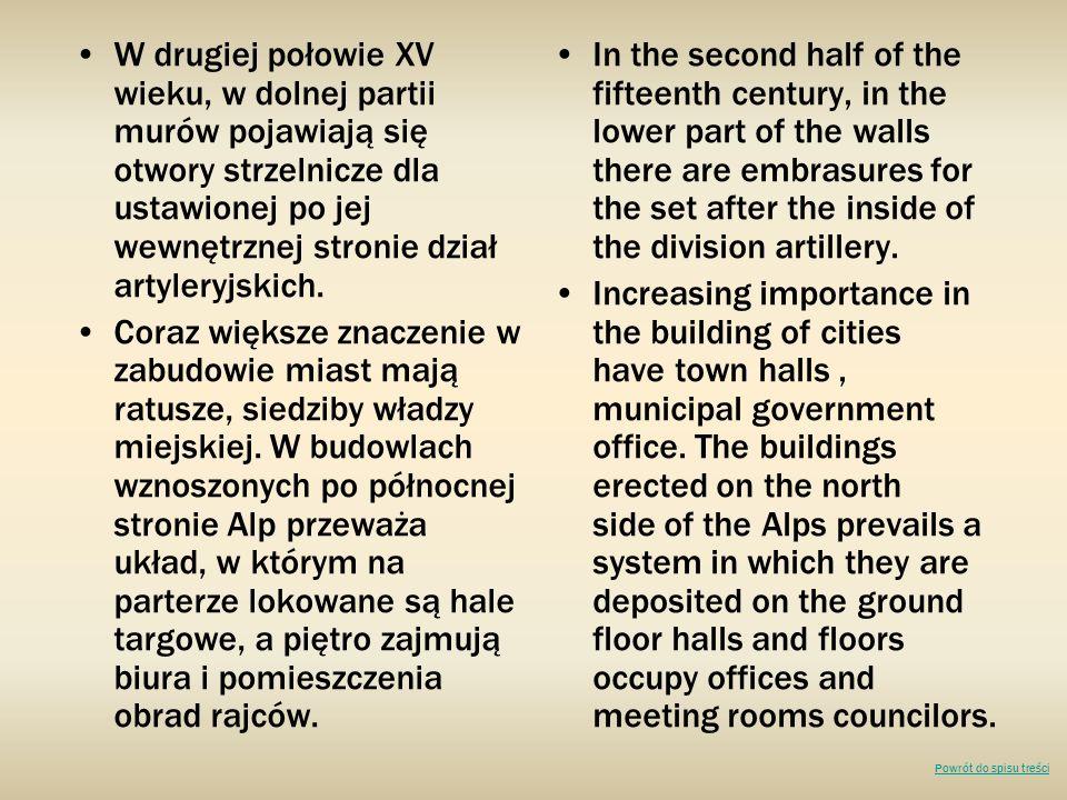 W drugiej połowie XV wieku, w dolnej partii murów pojawiają się otwory strzelnicze dla ustawionej po jej wewnętrznej stronie dział artyleryjskich.