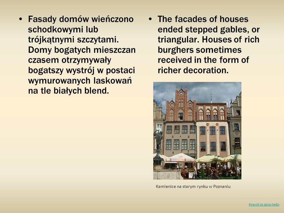 Fasady domów wieńczono schodkowymi lub trójkątnymi szczytami