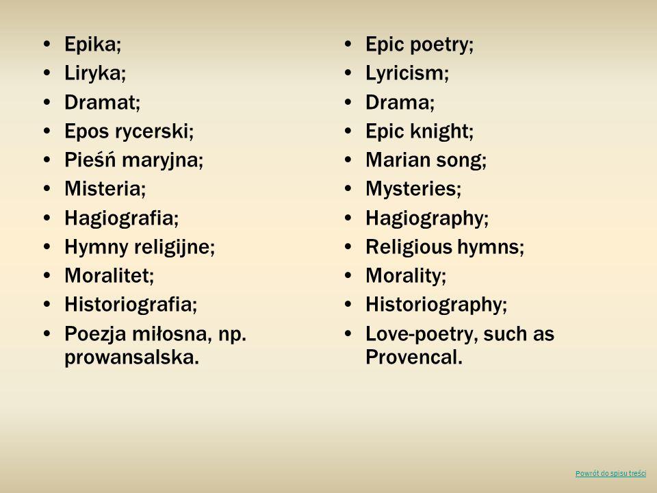 Poezja miłosna, np. prowansalska. Epic poetry; Lyricism; Drama;