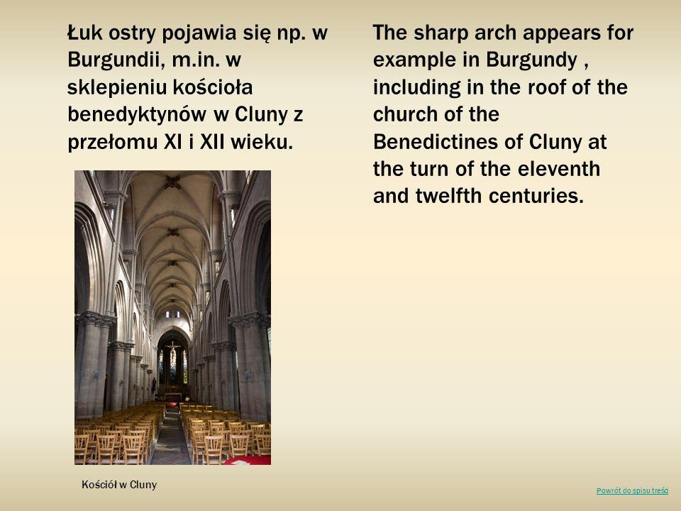 Łuk ostry pojawia się np. w Burgundii, m. in