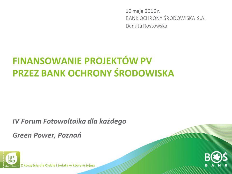 10 maja 2016 r. BANK OCHRONY ŚRODOWISKA S.A. Danuta Rostowska.
