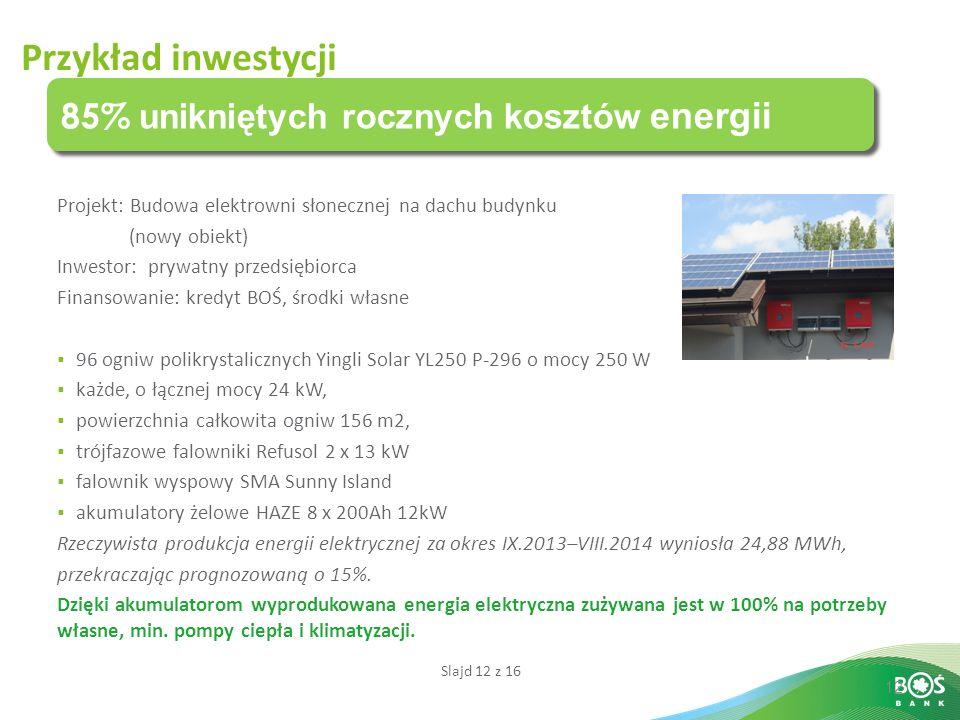 Przykład inwestycji 85% unikniętych rocznych kosztów energii