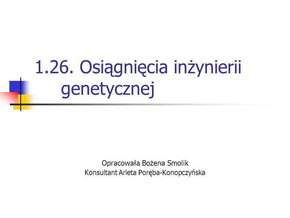 1.26. Osiągnięcia inżynierii genetycznej