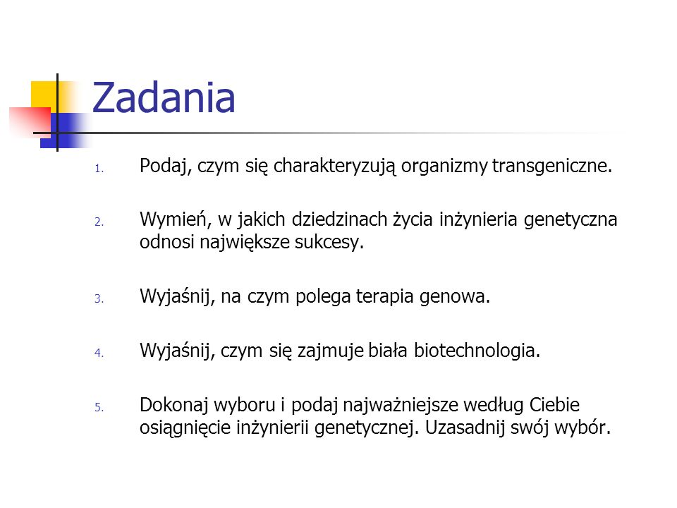 Zadania Podaj, czym się charakteryzują organizmy transgeniczne.
