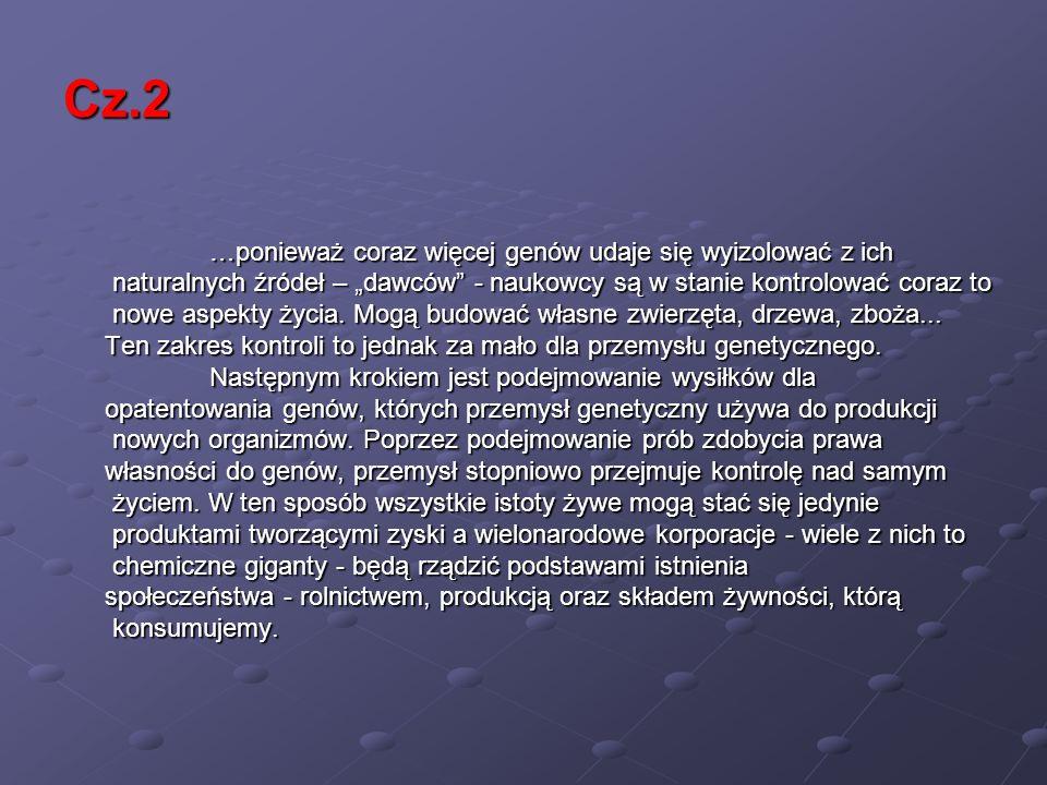 Cz.2 …ponieważ coraz więcej genów udaje się wyizolować z ich