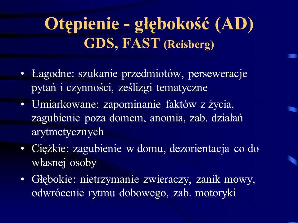 Otępienie - głębokość (AD) GDS, FAST (Reisberg)