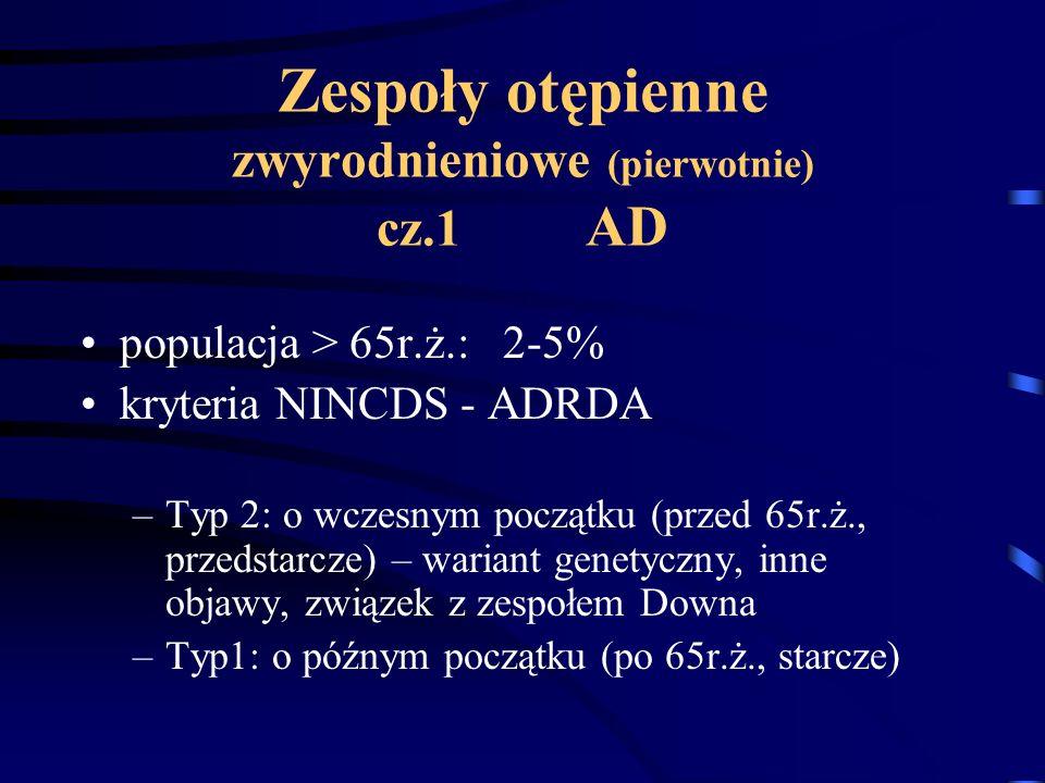 Zespoły otępienne zwyrodnieniowe (pierwotnie) cz.1 AD