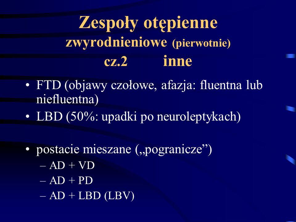 Zespoły otępienne zwyrodnieniowe (pierwotnie) cz.2 inne