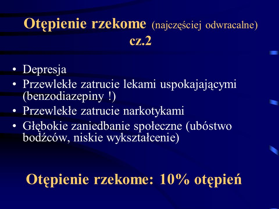 Otępienie rzekome (najczęściej odwracalne) cz.2