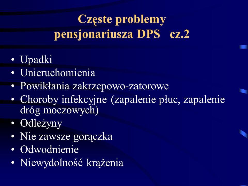 Częste problemy pensjonariusza DPS cz.2
