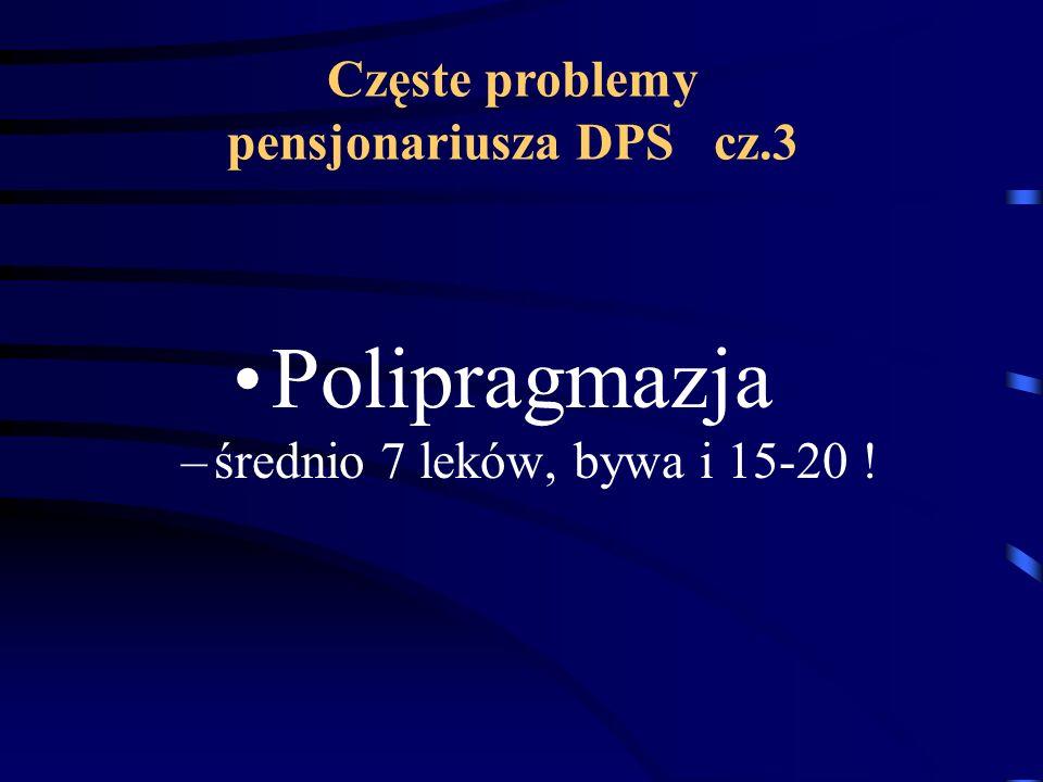Częste problemy pensjonariusza DPS cz.3