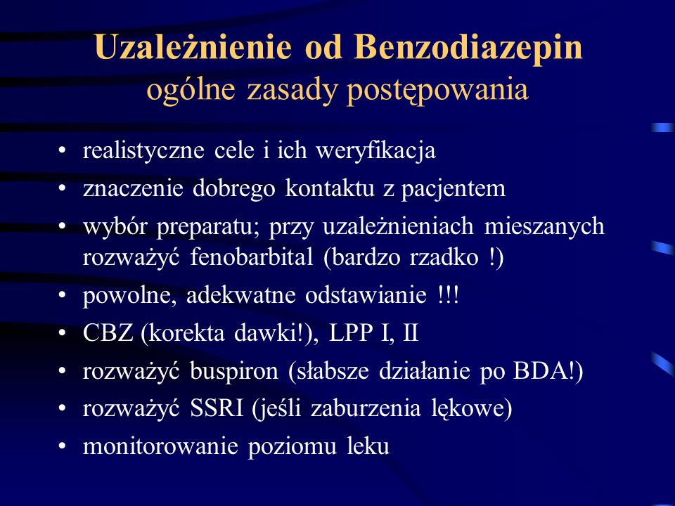 Uzależnienie od Benzodiazepin ogólne zasady postępowania