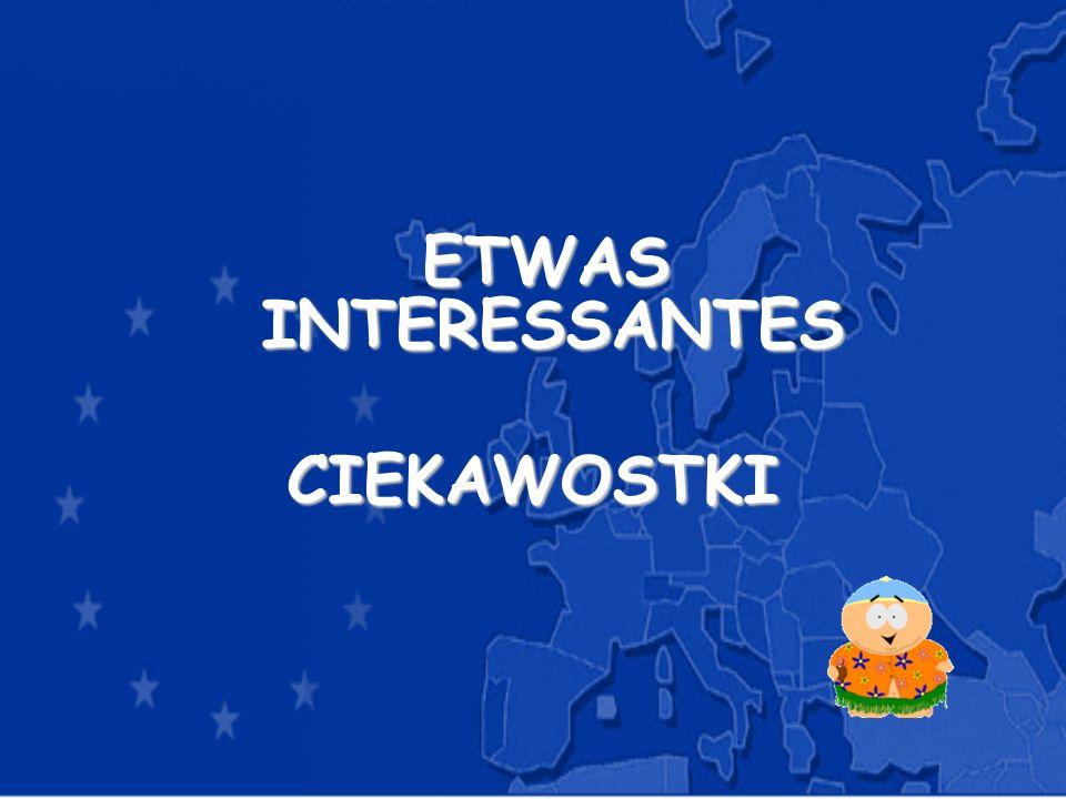 ETWAS INTERESSANTES CIEKAWOSTKI