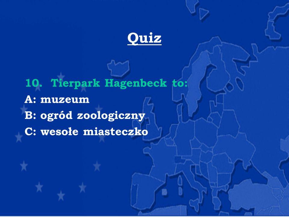 Quiz 10. Tierpark Hagenbeck to: A: muzeum B: ogród zoologiczny