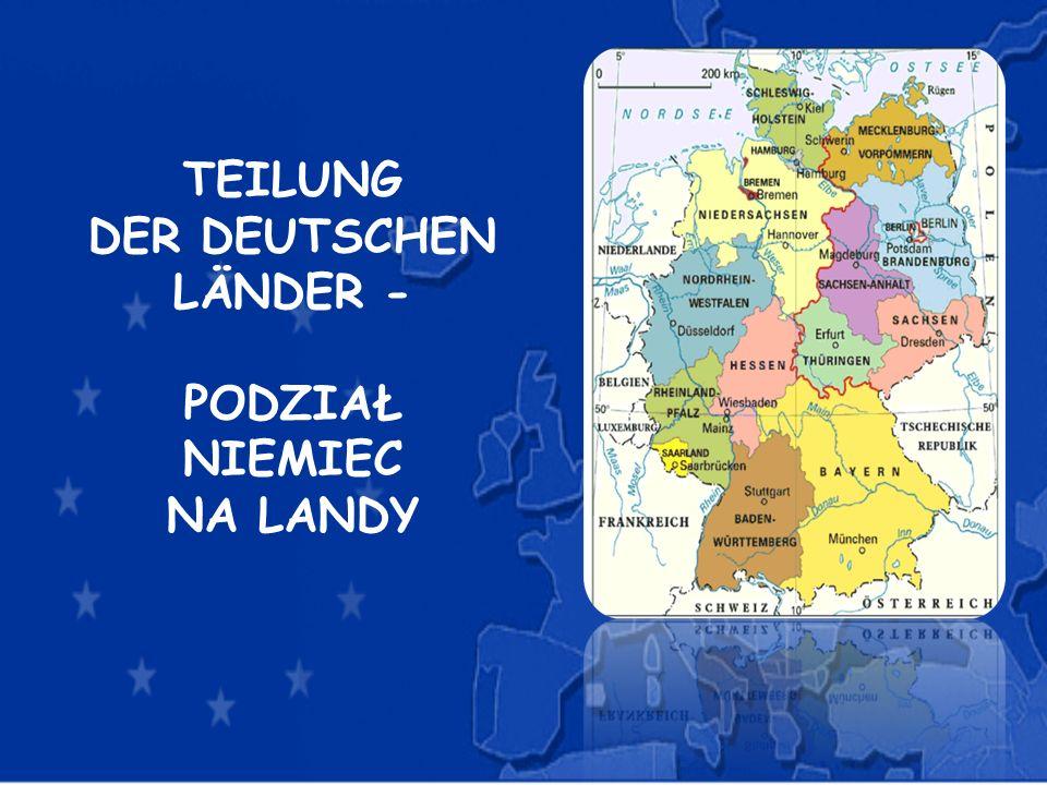 TEILUNG DER DEUTSCHEN LÄNDER - PODZIAŁ NIEMIEC NA LANDY