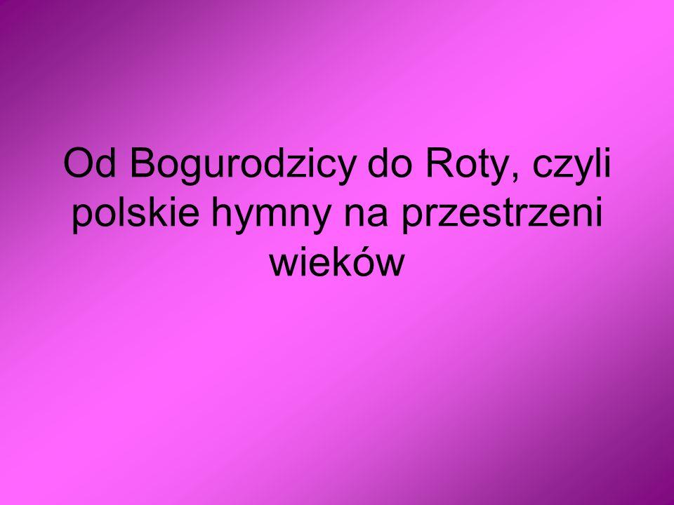 Od Bogurodzicy do Roty, czyli polskie hymny na przestrzeni wieków