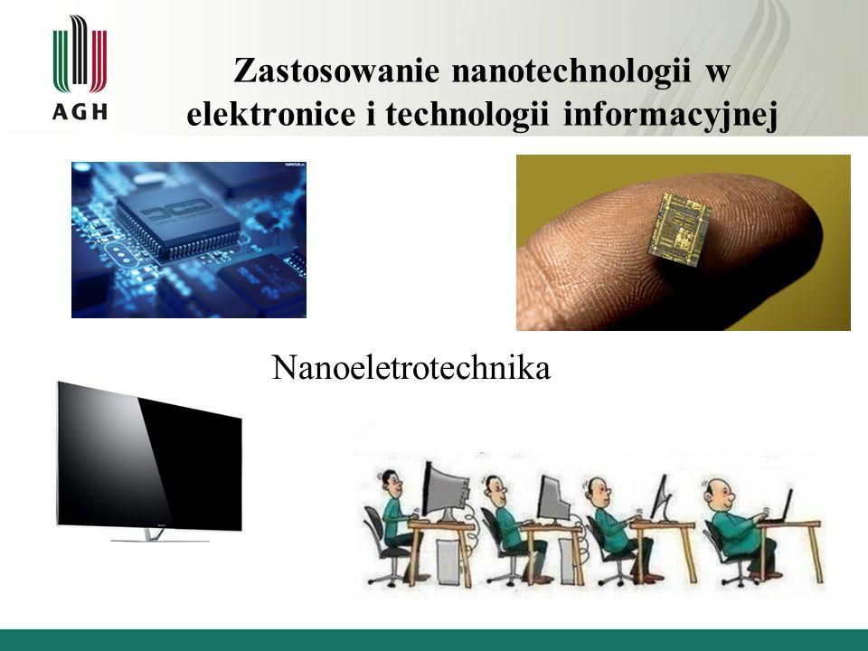 Zastosowanie nanotechnologii w elektronice i technologii informacyjnej