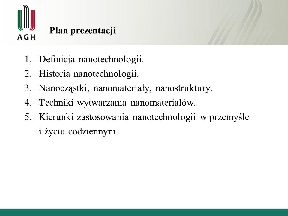 Definicja nanotechnologii. Historia nanotechnologii.
