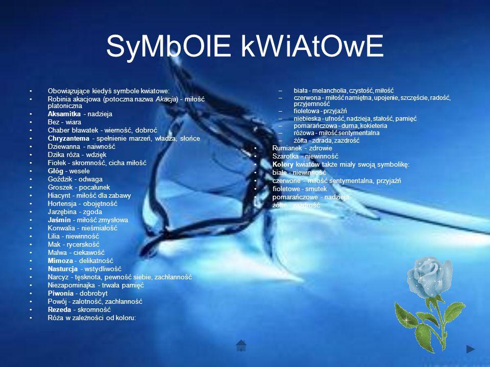 SyMbOlE kWiAtOwE Obowiązujące kiedyś symbole kwiatowe: