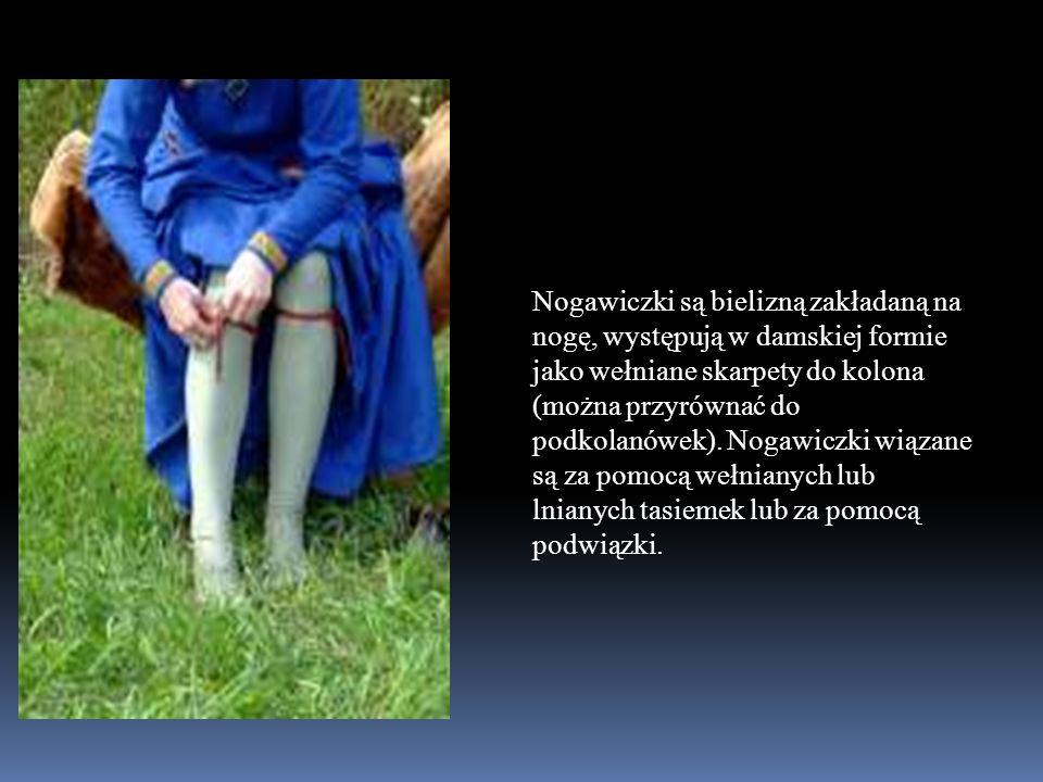 Nogawiczki są bielizną zakładaną na nogę, występują w damskiej formie jako wełniane skarpety do kolona (można przyrównać do podkolanówek).