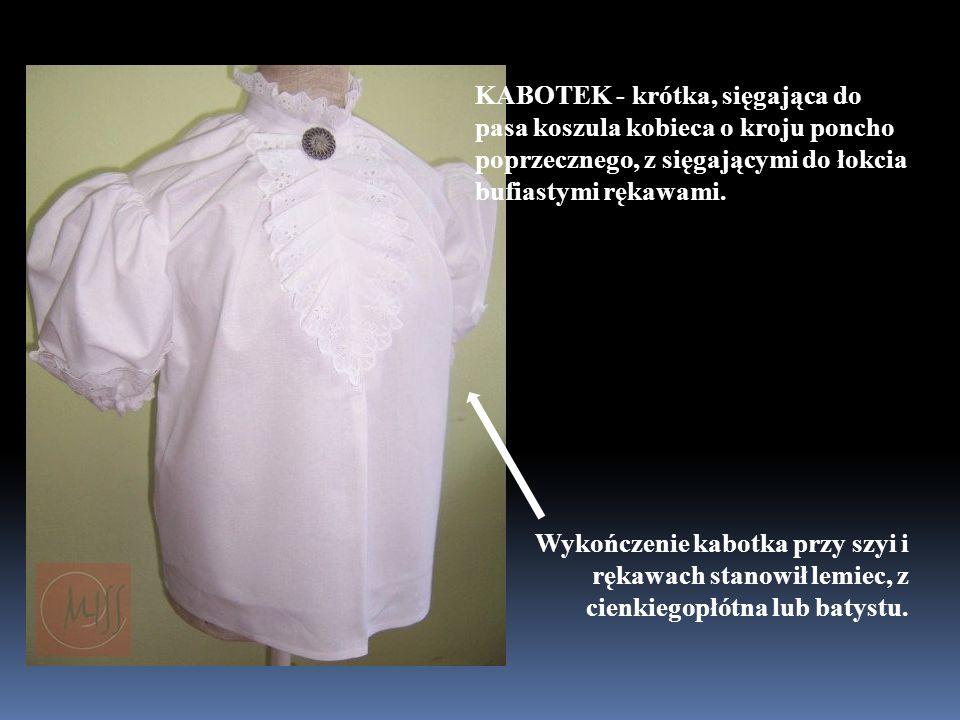 KABOTEK - krótka, sięgająca do pasa koszula kobieca o kroju poncho poprzecznego, z sięgającymi do łokcia bufiastymi rękawami.
