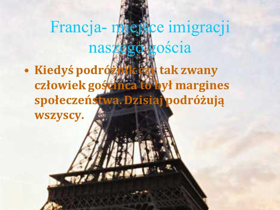 Francja- miejsce imigracji naszego gościa