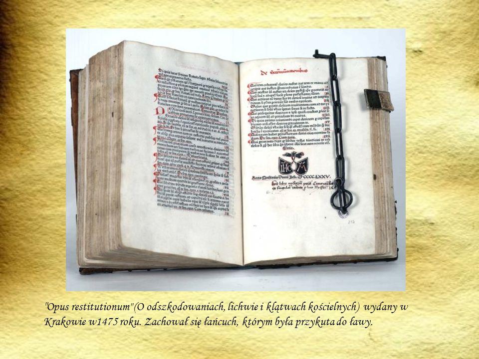 Opus restitutionum (O odszkodowaniach, lichwie i klątwach kościelnych) wydany w Krakowie w1475 roku.