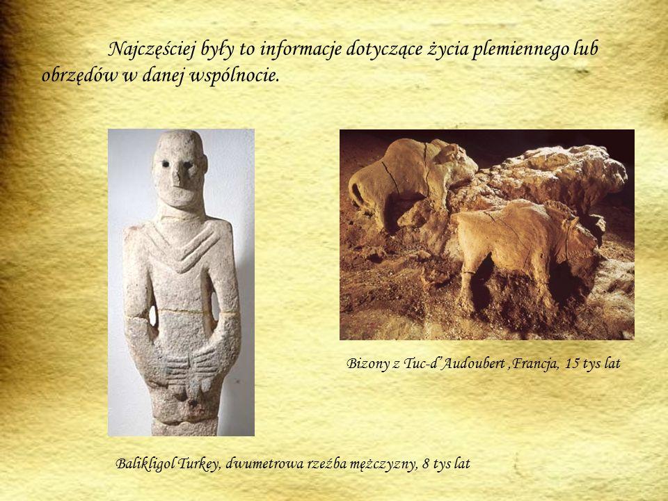 Najczęściej były to informacje dotyczące życia plemiennego lub obrzędów w danej wspólnocie.
