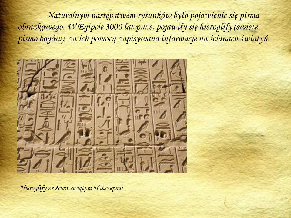 Naturalnym następstwem rysunków było pojawienie się pisma obrazkowego