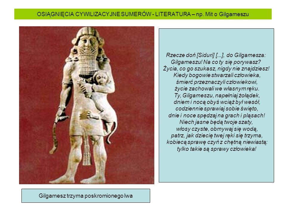 OSIĄGNIĘCIA CYWILIZACYJNE SUMERÓW - LITERATURA – np. Mit o Gilgameszu