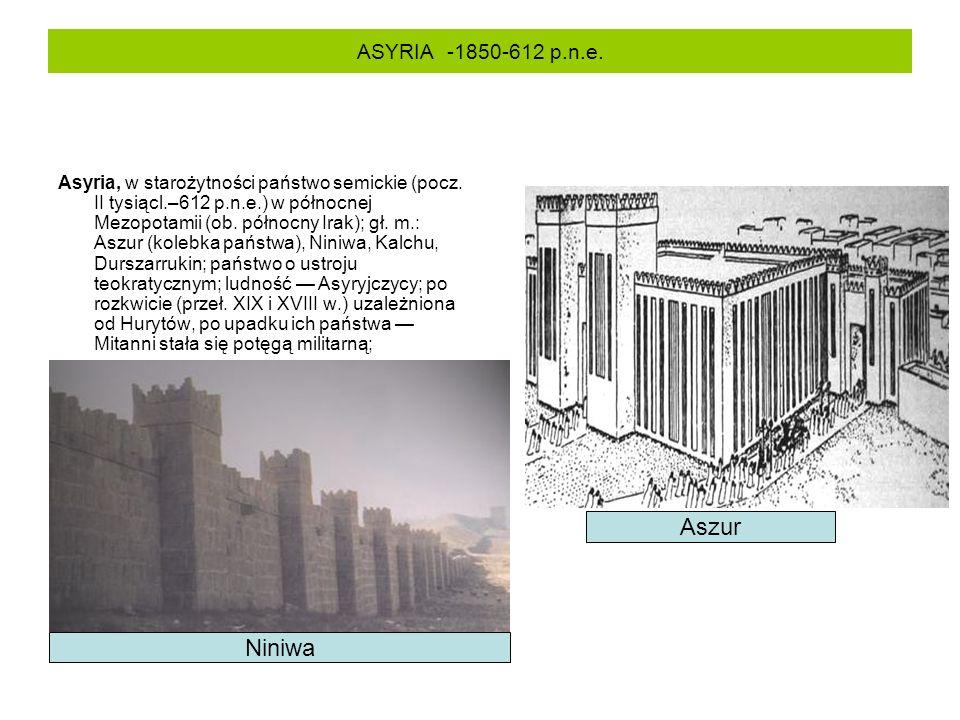 Aszur Niniwa ASYRIA -1850-612 p.n.e.