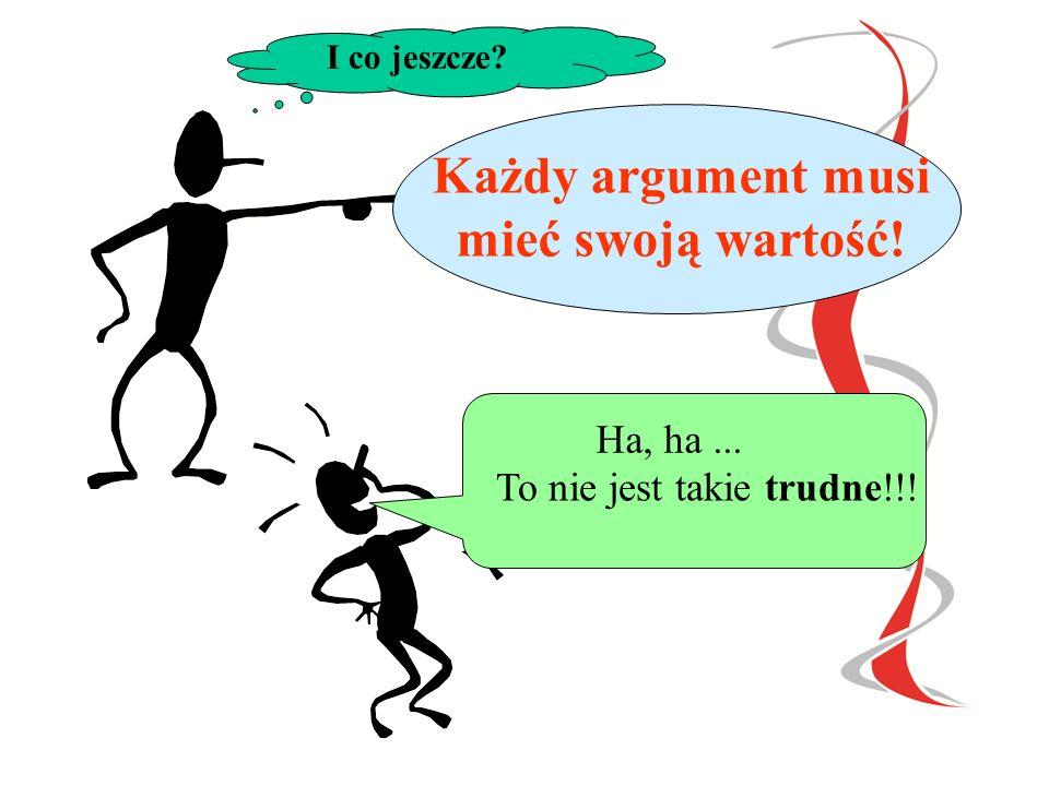Każdy argument musi mieć swoją wartość!