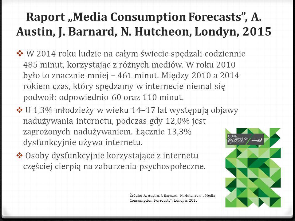 "Raport ""Media Consumption Forecasts , A. Austin, J. Barnard, N"