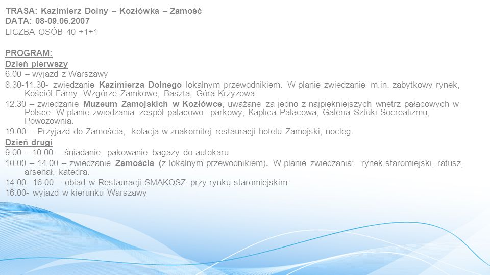 TRASA: Kazimierz Dolny – Kozłówka – Zamość