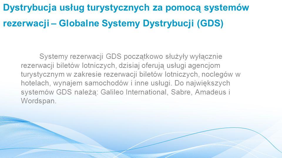 Dystrybucja usług turystycznych za pomocą systemów rezerwacji – Globalne Systemy Dystrybucji (GDS)