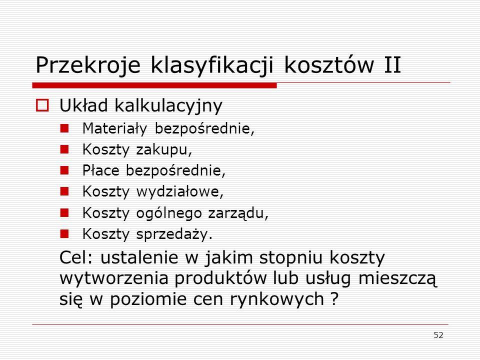 Przekroje klasyfikacji kosztów II
