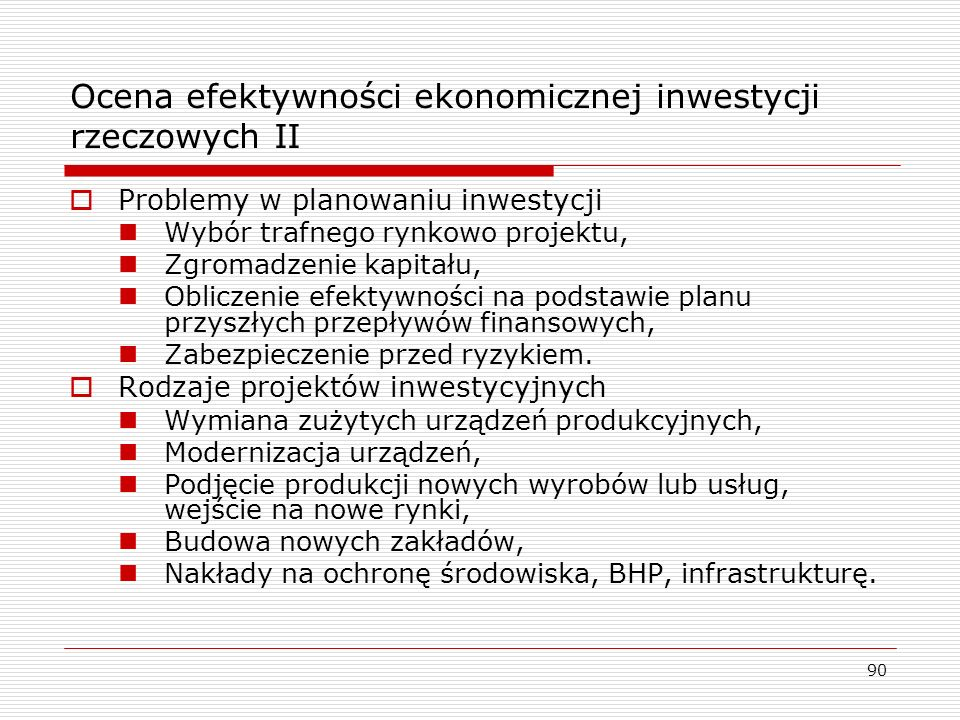 Ocena efektywności ekonomicznej inwestycji rzeczowych II
